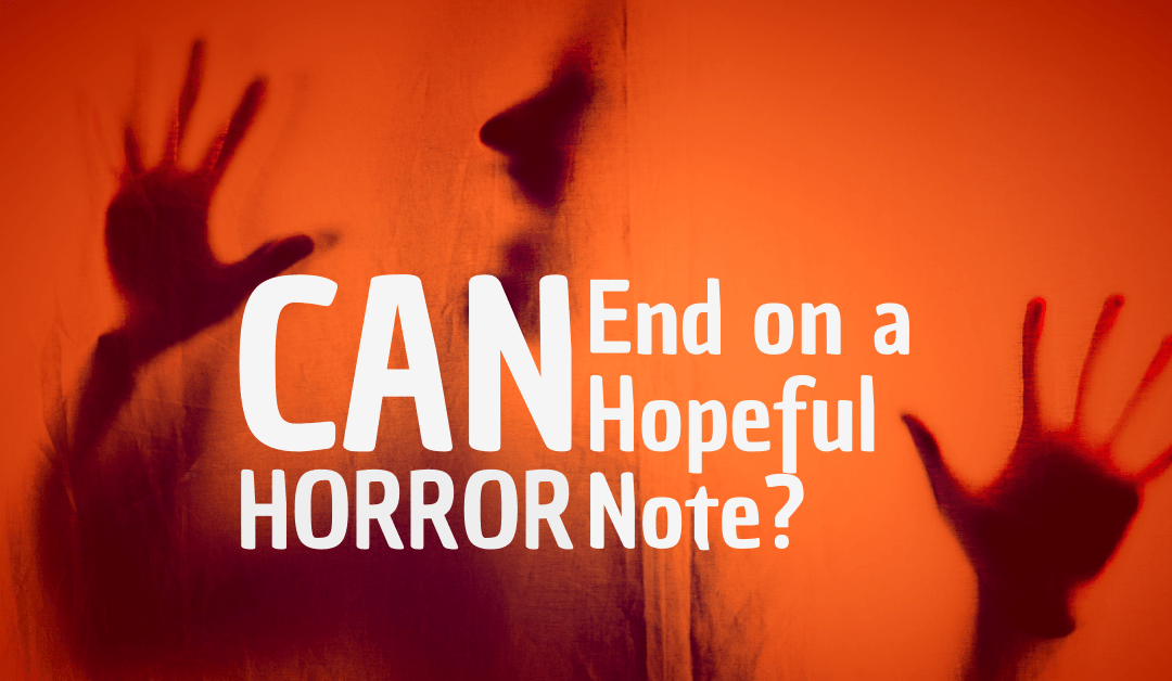 Can Horror End On A Hopeful Note?