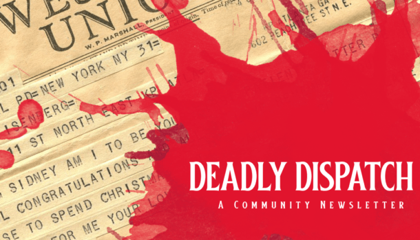 Deadly Dispatch newsletter promo banner